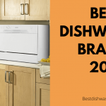 5 Best Dishwasher Brands 2021 - Reviews & Buyer's Guide