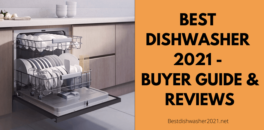 Best Rated Dishwasher 2021 Best Dishwashers 2021   Reviews & Buying Guide