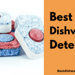 Best Dishwasher Detergent 2021 - Reviews & Buying Guide