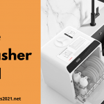 How to Choose the Best Dishwasher in 2021 - The Ultimate Guide